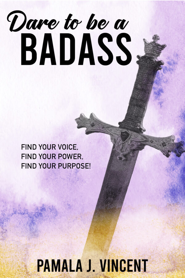 Dare To Be A Badass!